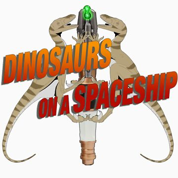 Dinosaurs on a Spaceship by hanrendar