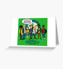 Greendale the Animated Series Greeting Card