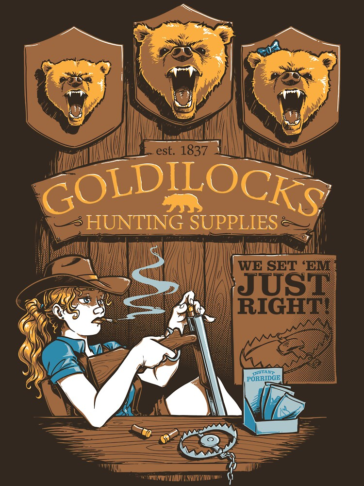Goldilocks Hunting Supplies | Unisex T-Shirt