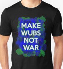 Make Wubs Not War Unisex T-Shirt