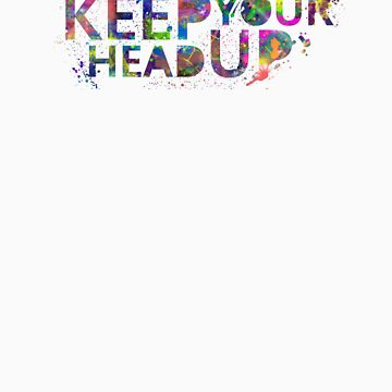 Keep Your Head Up. by OlliexPOVx