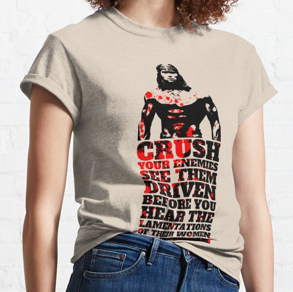 What is Best in Life? Classic T-Shirt