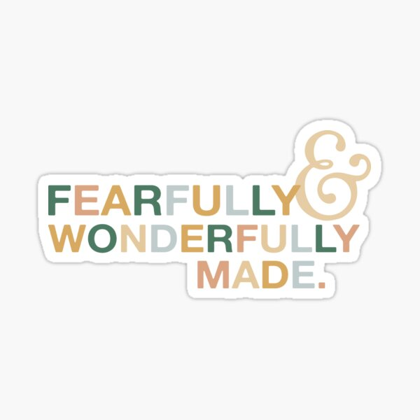 Fearfully and Wonderfully Made- Psalm 139:14 Sticker