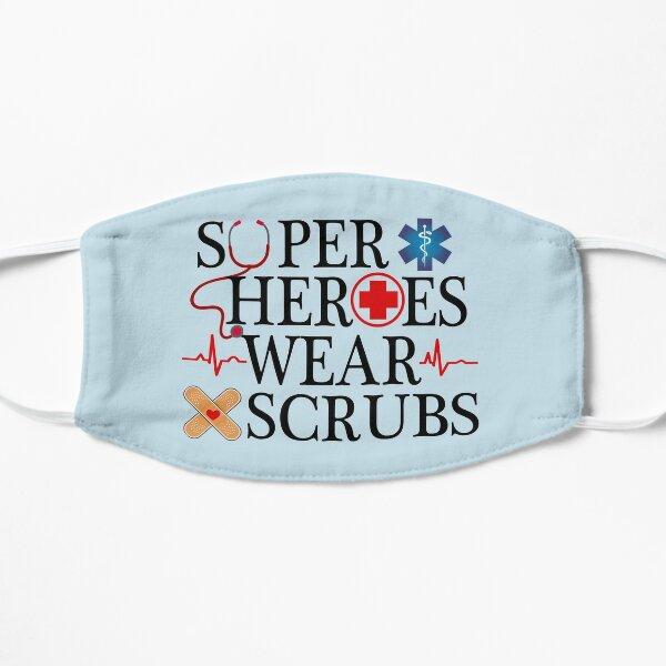 Superheroes Wear Scrubs | Nurse/Hospital Staff Appreciation (Light) Flat Mask