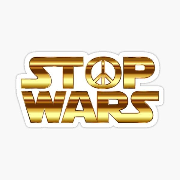 Stop Wars Gold  Sticker