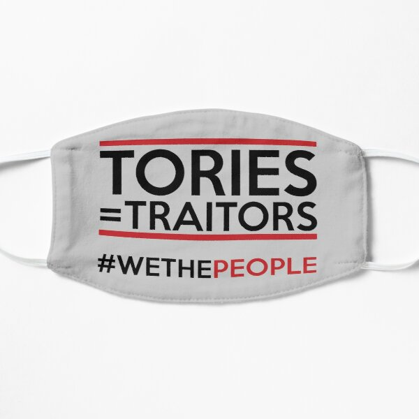 Tories = Traitors #wethepeople Mask