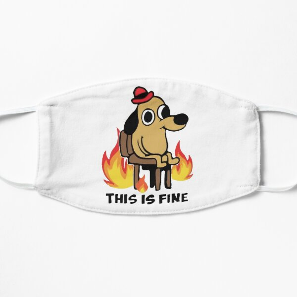 """This Is Fine"" Meme Flat Mask"