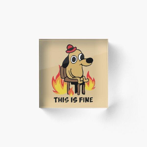 """This Is Fine"" Meme Acrylic Block"