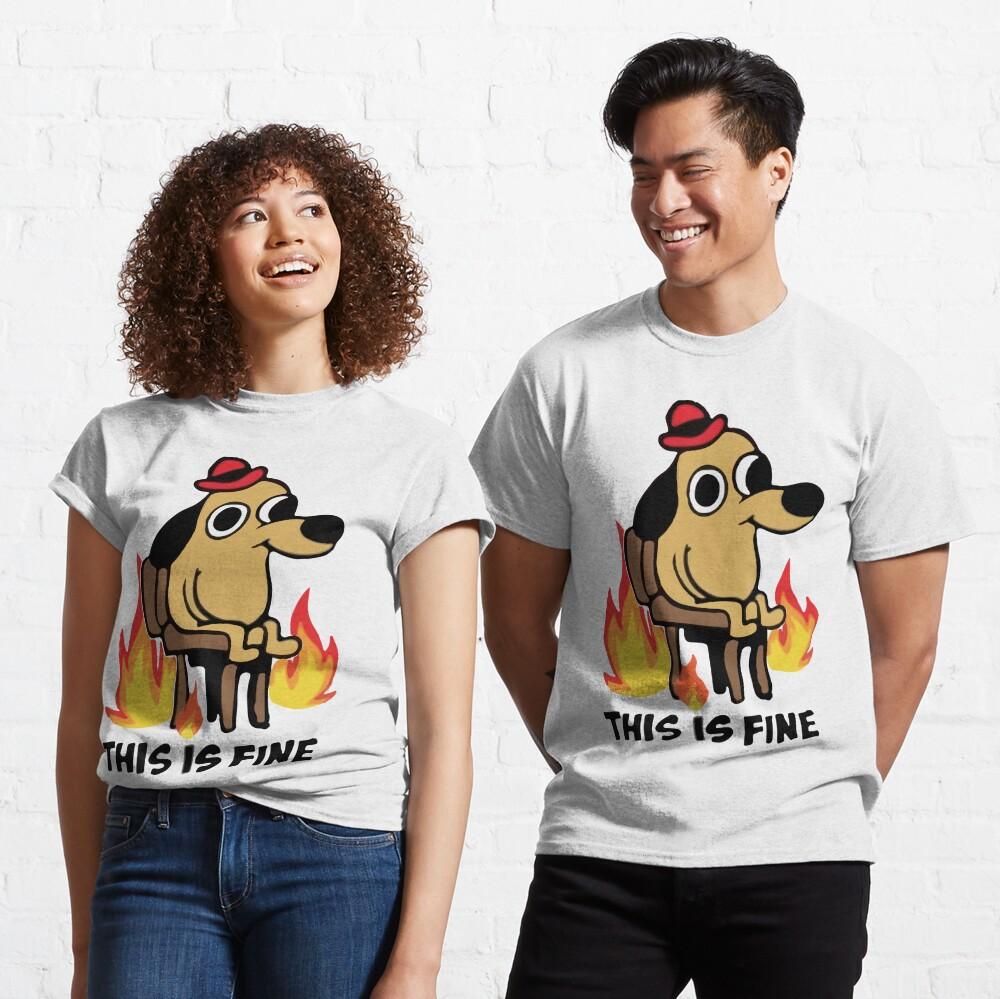 """This Is Fine"" Meme Classic T-Shirt"