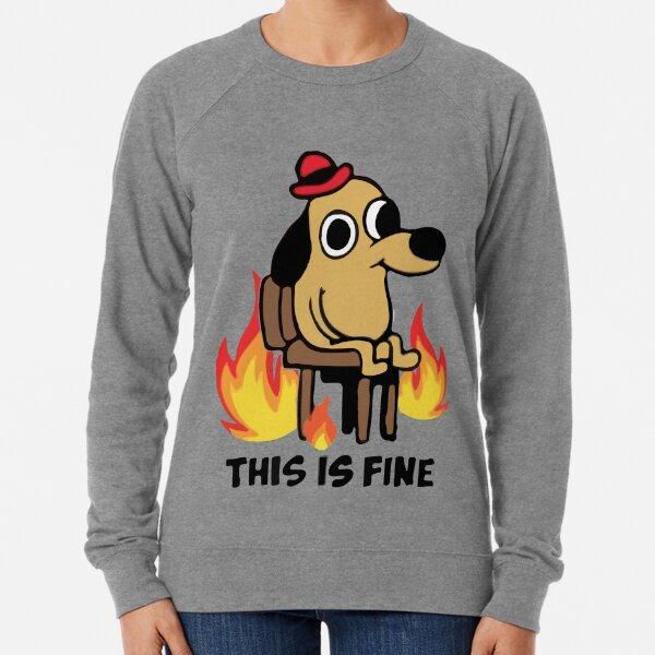 """This Is Fine"" Meme Lightweight Sweatshirt"