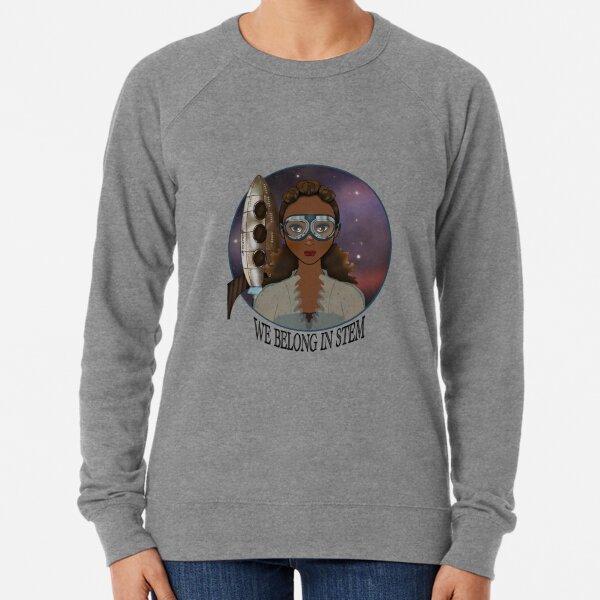 We Belong in STEM  Lightweight Sweatshirt