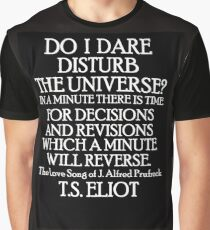 Do I dare disturb the universe? 2 Graphic T-Shirt