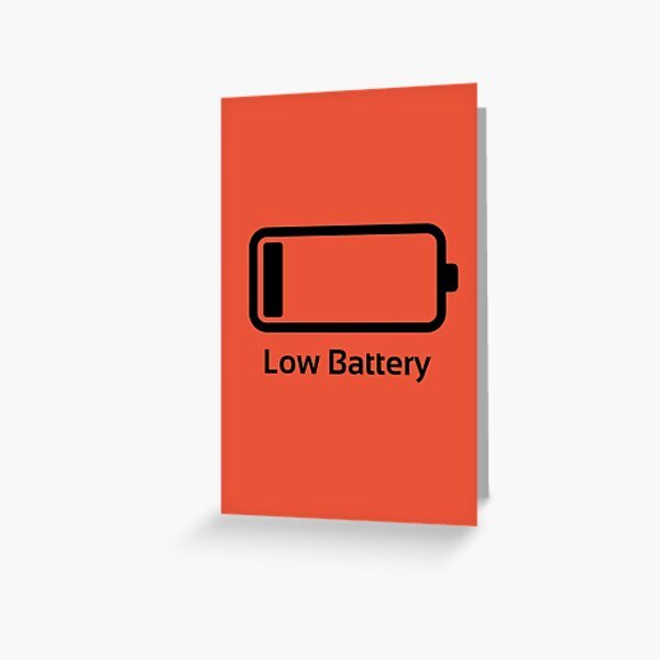Low battery / Funny & Cool / loading bar Greeting Card