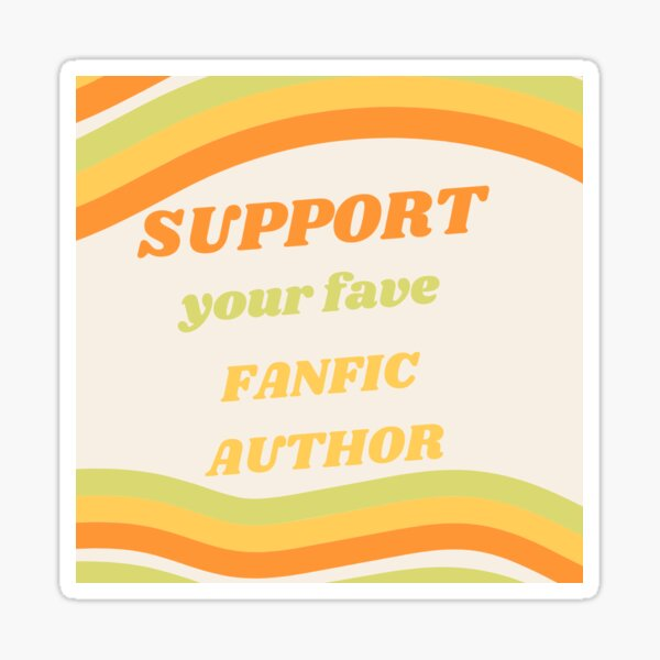Support Fanfic Authors Sticker