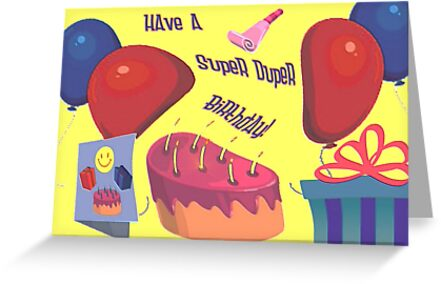Have A Super Duper Birthday! by aprilann