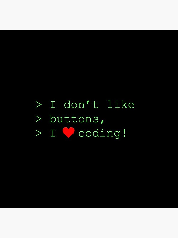 I don't like buttons, I love coding! by jvdkwast