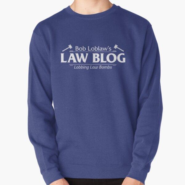 Bob Loblaw's Law Blog - Lobbing Law Bombs Pullover Sweatshirt