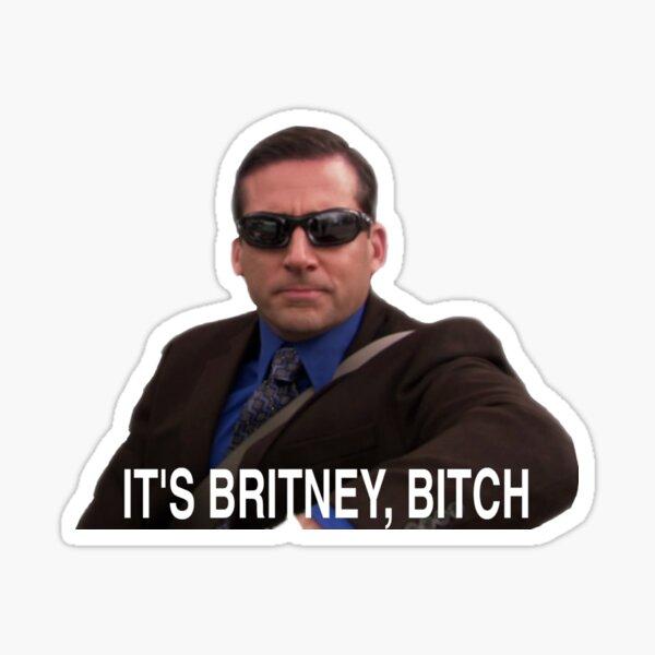 It's Britney, Bitch - Michael Scott Sticker