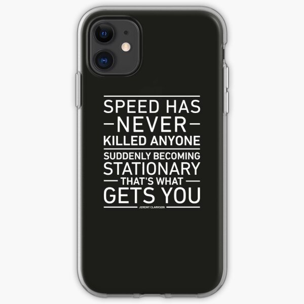 Speed Has Never Killed Anyone - Jeremy Clarkson iPhone Soft Case