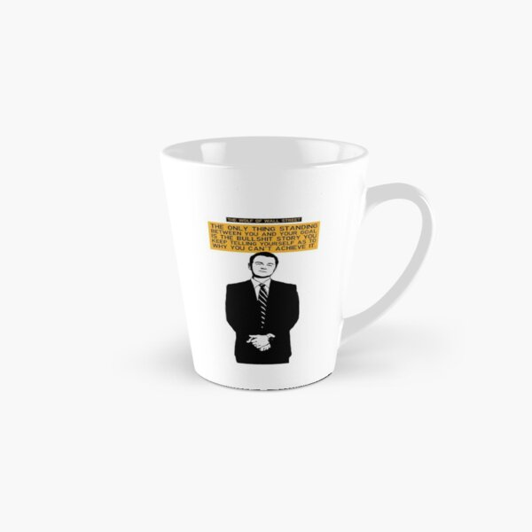 The Only Thing Standing Between You And Your Goal - Wolf of Wall Street Tall Mug