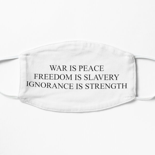 War is peace, Freedom is slavery, Ignorance is strength Flat Mask