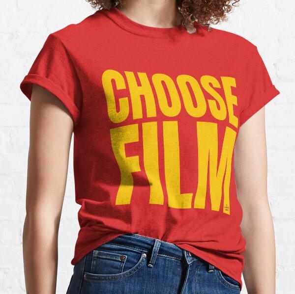 CHOOSE FILM Classic T-Shirt