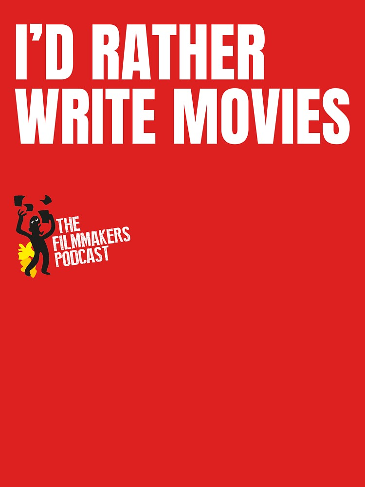 Id Rather Write Movies by TheFilmmakers