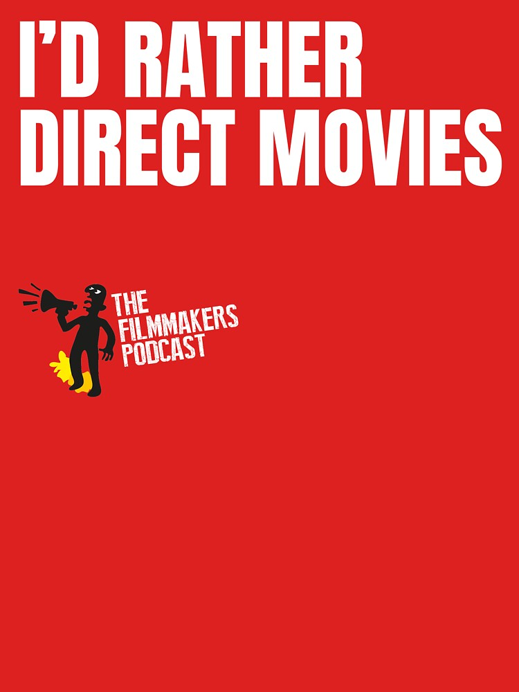 Id Rather Direct Movies by TheFilmmakers