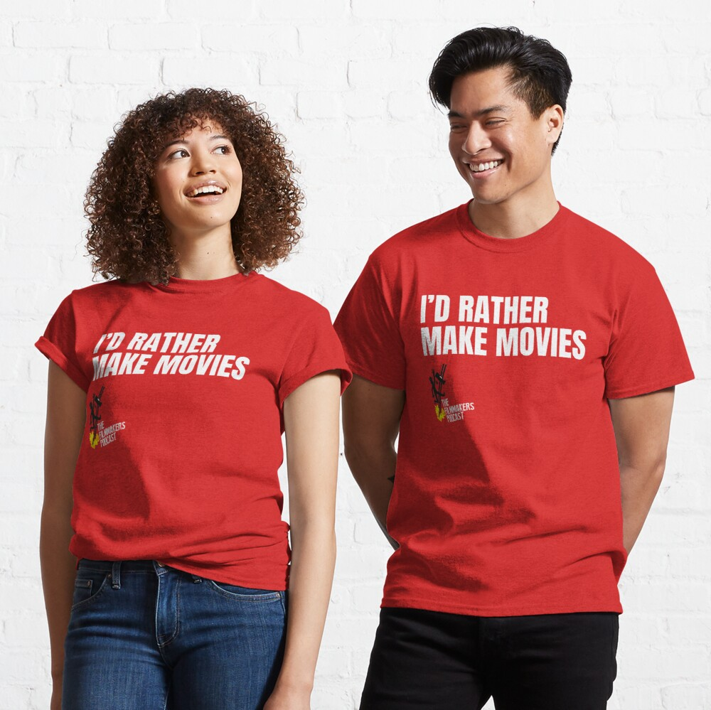 Id Rather Make Movies Classic T-Shirt