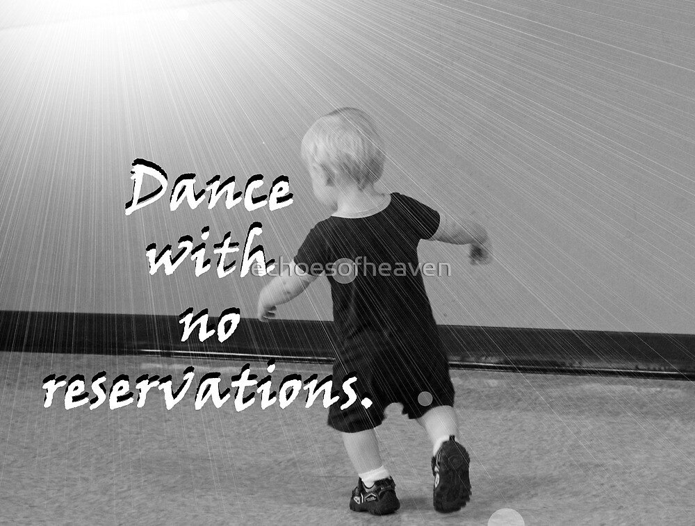 """Dance with no reservations."" by Carter L. Shepard by echoesofheaven"