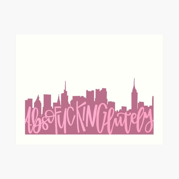 Sex and the City Absofuckinglutely Art Print