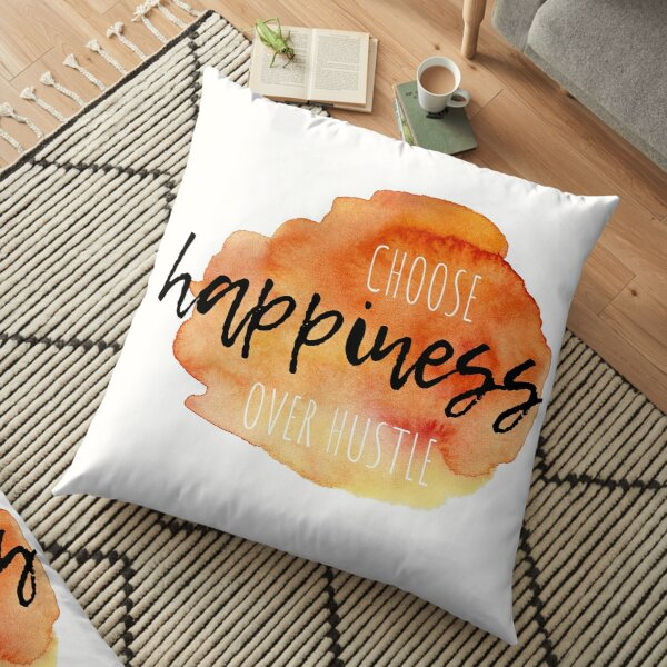 Choose Happiness Over Hustle Orange Watercolor Affirmation Floor Pillow
