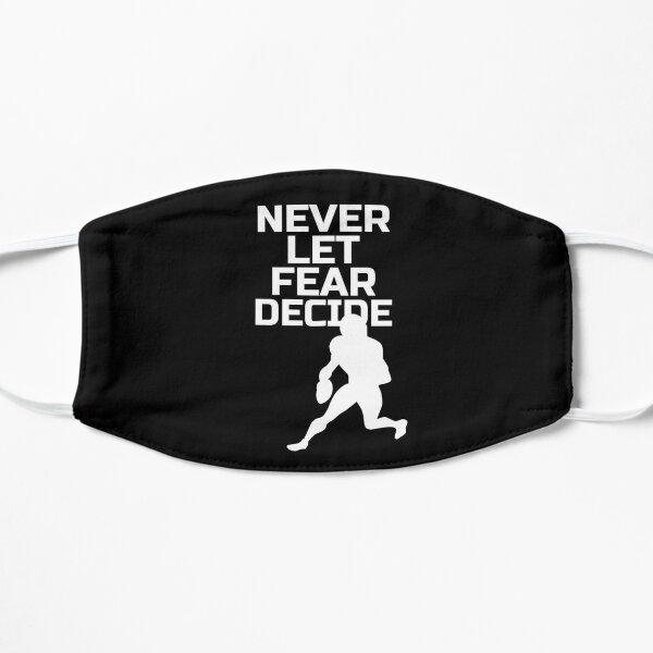 NEVER LET FEAR DECIDE Flat Mask