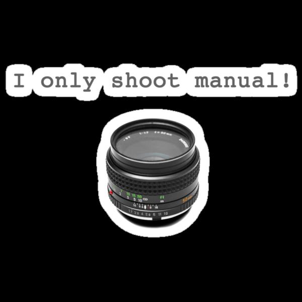"""I Only Shoot Manual"" T-Shirt, vintage manual lens 50mm by hangingpixels"