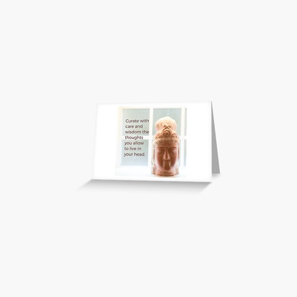 Curate the Thoughts You Allow to Live in Your Head Greeting Card