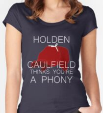 Holden Caulfield Thinks You're a Phony Fitted Scoop T-Shirt