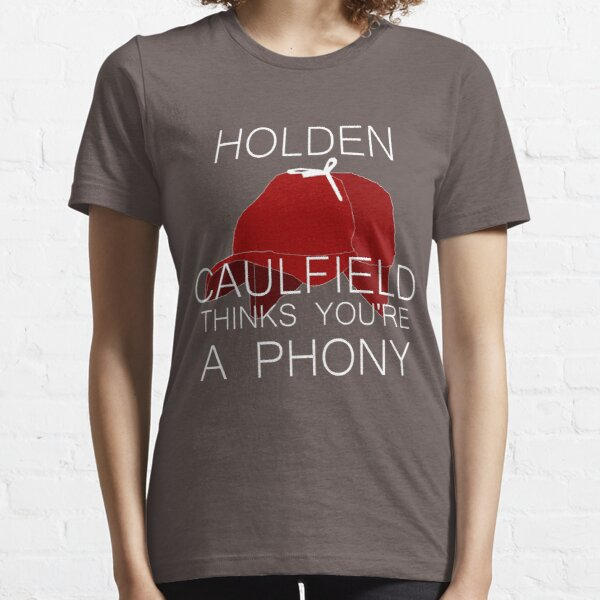 Holden Caulfield Thinks You're a Phony Essential T-Shirt