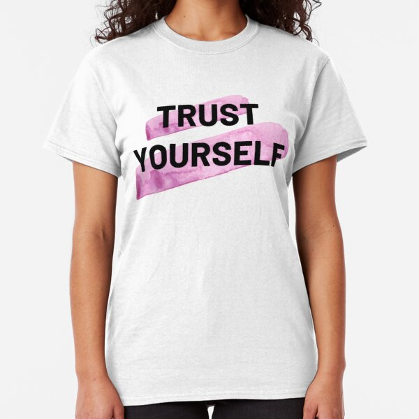 Trust Yourself Pink Watercolor Positive Affirmation Classic T-Shirt