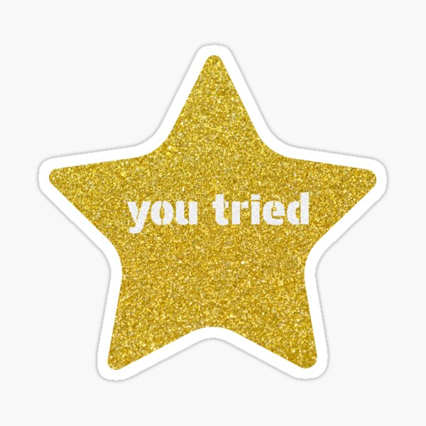 You tried Gold Shining Star Sticker