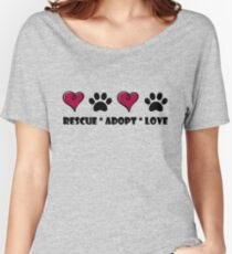 Rescue * Adopt * Love Women's Relaxed Fit T-Shirt