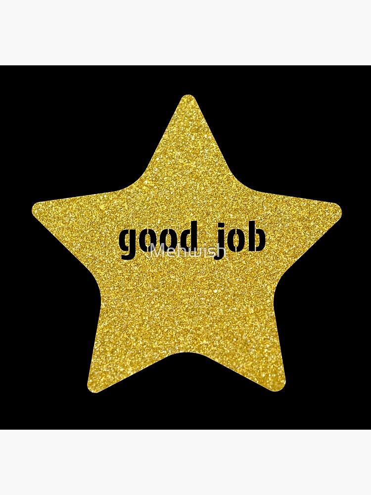 Good Job Gold Star by Mehwish