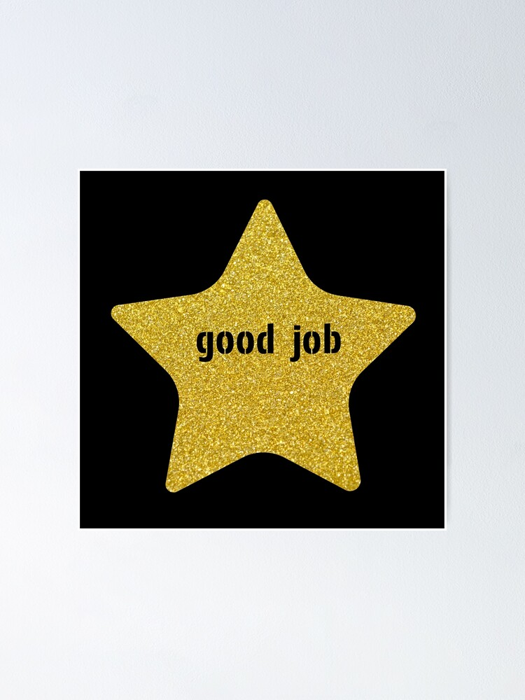 Alternate view of Good Job Gold Star Poster