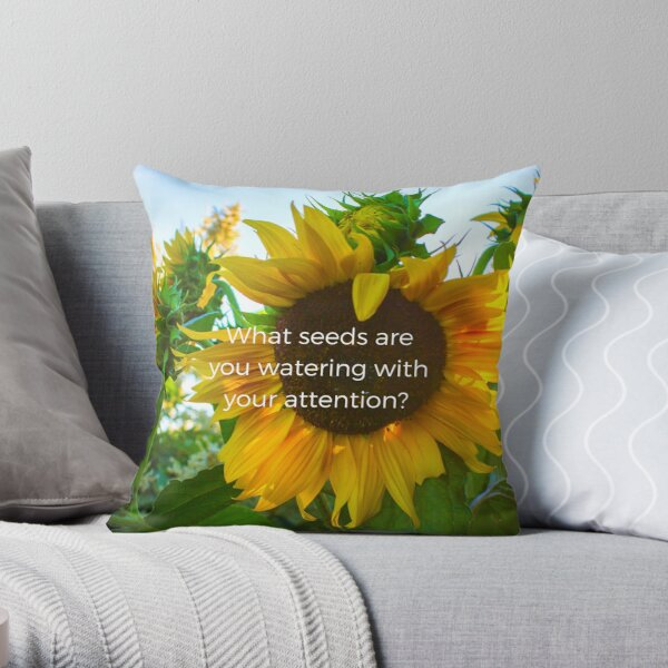 What Seeds Are You Watering? Throw Pillow