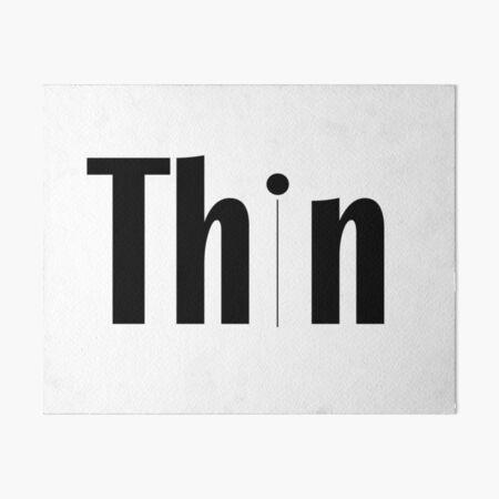thin t-shirt, Smart People Choose Thin. Art Board Print