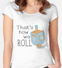 That's how we roll Women's Fitted Scoop T-Shirt