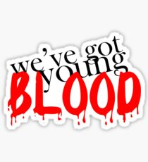 We've Got Young Blood Sticker