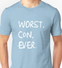 Worst. Con. Ever T-Shirt