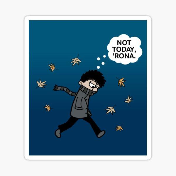 Blustery Boy - Not Today, 'Rona. Sticker