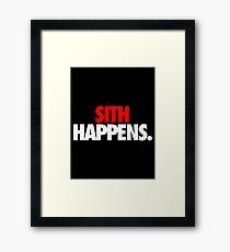 SITH HAPPENS. Framed Print