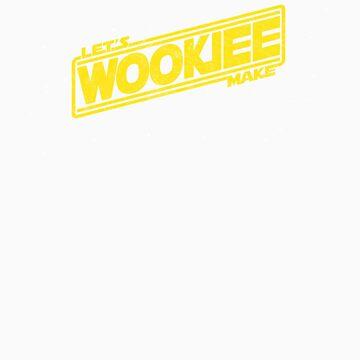 Let's Make Wookiee! by Mephias